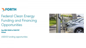 Forth Webinar: Federal Clean Energy Funding and Financing Opportunities