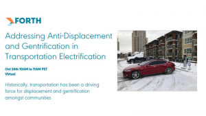 Forth Webinar: Addressing Anti-Displacement and Gentrification in Transportation Electrification